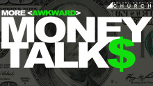 More Awkward Money Talks - Week 2: Attending to Our Actions Around Money