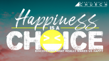 Happiness is a Choice Week 5: Purity Leads to Clarity