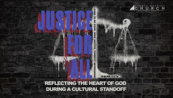 Series: Justice for All: Reflecting the Heart of God, During a Cultural Standoff