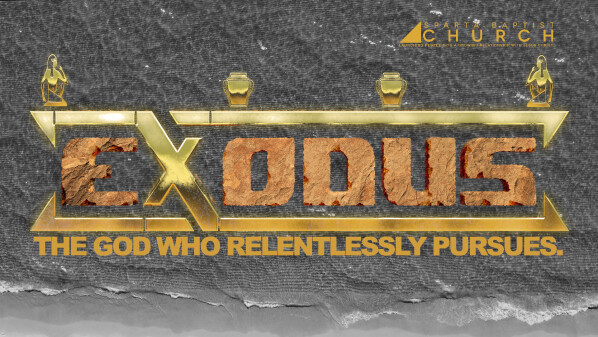 Series: Exodus: The God Who Relentlessly Pursues